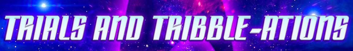 Trial and Tribble-ations