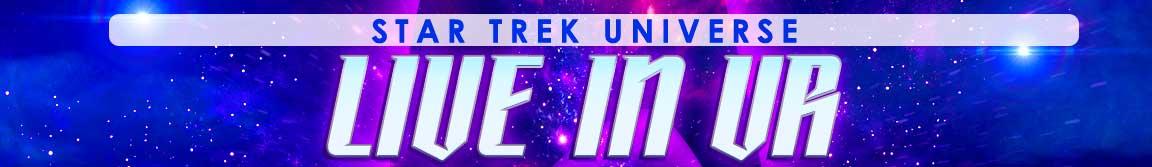 Star Trek Universe LIVE in VR