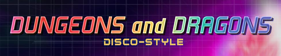 D&D Disco Style