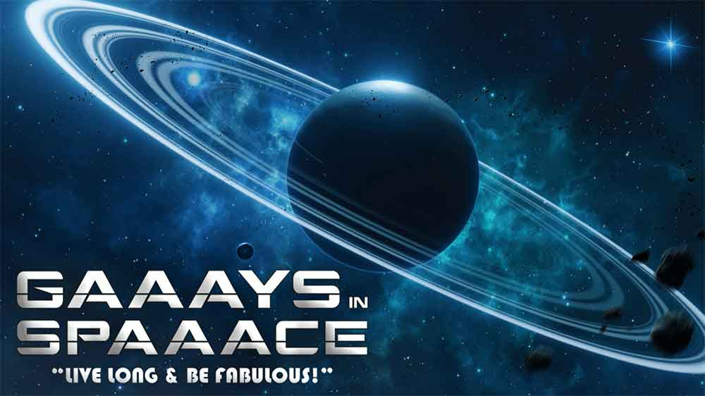 GAAAYS IN SPAAACE