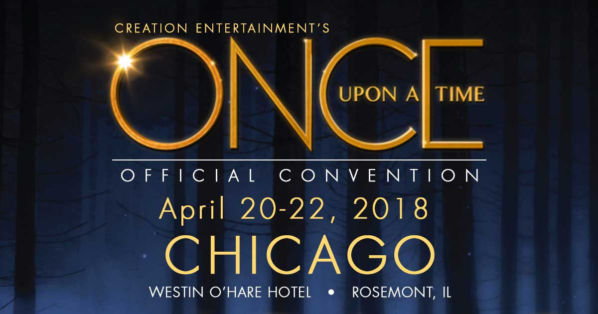 Creation Entertainment S Once Upon A Time Official Convention Chicago Il