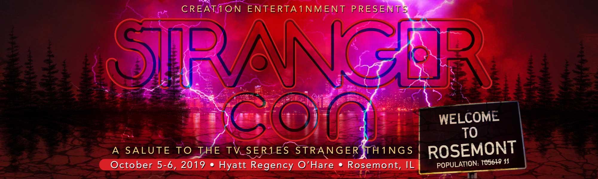 Creation Entertainment presents STRANGER CON a salute to the