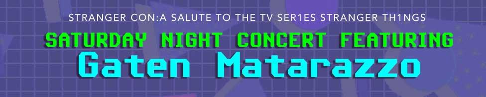 SATURDAY NIGHT CONCERT FEATURING GATEN MATARAZZO!