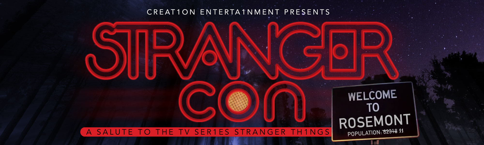 Creation Entertainment presents STRANGER CON a salute to the