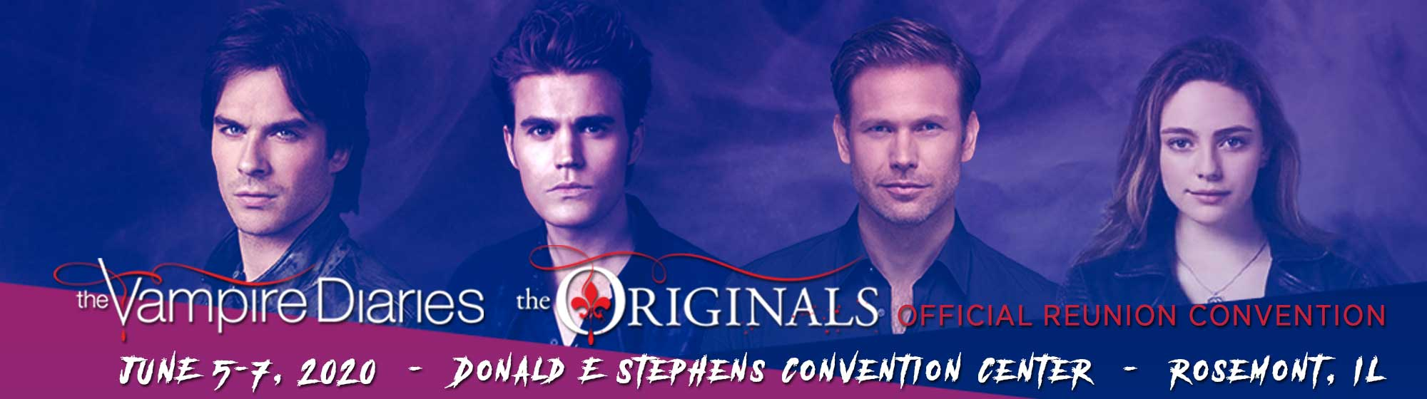 The Vampire Diaries and The Originals Official Convention Rosemont(Chicago area), IL June 28-20, 2019