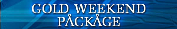 Gold Weekend Package